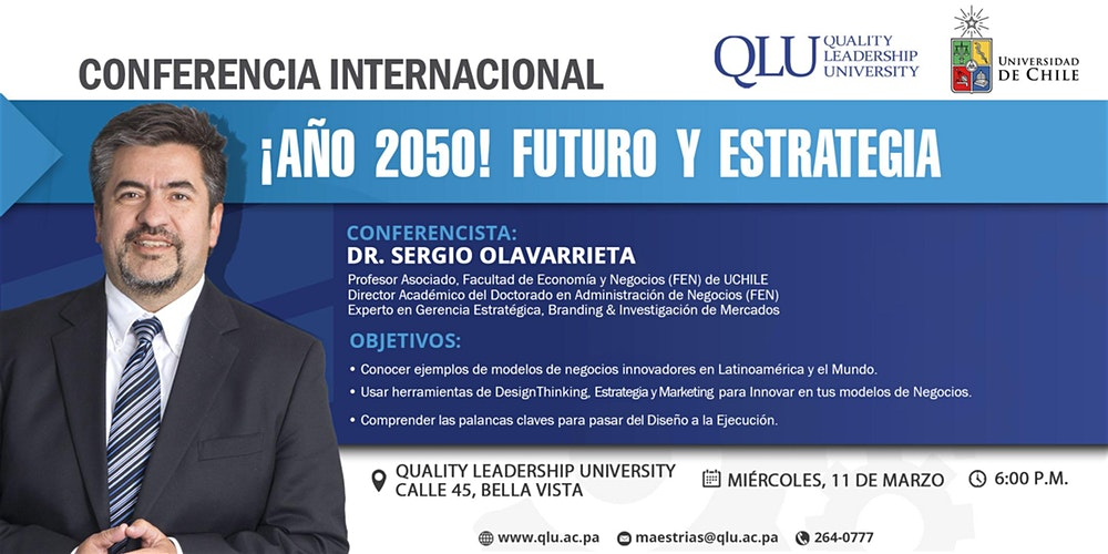Conferencia Internacional: Año 2050 - Futuro y Estrategia @ Quality Leadership University Panamá